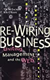 img - for Re-Wiring Business: Uniting Management and the Web (Series) book / textbook / text book
