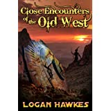 Close Encounters of the Old West ~ Logan Hawkes