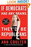 If Democrats Had Any Brains, They'd Be Republicans