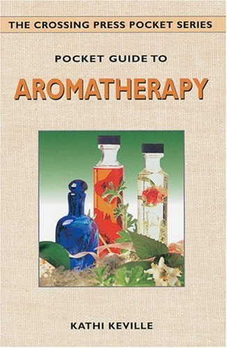 Pocket Guide to Aromatherapy (Crossing Press Pocket Guides)