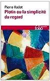 Plotin Ou La Simplicite (Folio Essais) (French Edition) (2070329658) by Hadot, Pierre