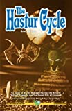 The Hastur Cycle: 13 Tales of Horror Defining Hastur, the King in Yellow, Yuggoth, and the Dread City of Carcosa (Call of Cthulhu Fiction)