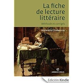 La fiche de lecture litt�raire : M�thode et corrig�s (Hors collection) (French Edition)