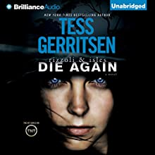 Die Again: Rizzoli & Isles (       UNABRIDGED) by Tess Gerritsen Narrated by Tanya Eby