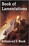 Book of Lamentations - Enhanced E-Book Edition (Illustrated. Includes 5 Different Versions, Matthew Henry Commentary, Stunning Image Gallery + Audio Links)