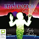 Lady Friday: The Keys to the Kingdom, Book 5 (       UNABRIDGED) by Garth Nix Narrated by Allan Corduner