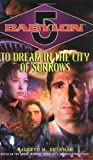 img - for To Dream in the City of Sorrows (Babylon 5) book / textbook / text book