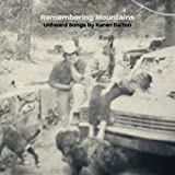 Remembering Mountains: Unheard Songs by Karen Dalton