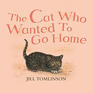The Cat Who Wanted to Go Home (       UNABRIDGED) by Jill Tomlinson Narrated by Maureen Lipman
