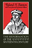 The Reformation of the Sixteenth Century (0807013013) by Roland Bainton