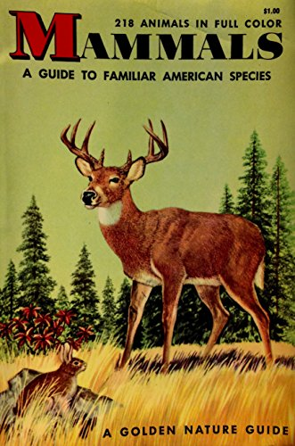 Mammals;: Guide to familiar American species; 218 animals in full color (A Golden nature guide) (Golden Nature Guide compare prices)