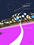 Playing Through The Blues - Alto Sax - alto saxophone - edition with CD - (ADV 14900)