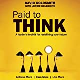 img - for Paid to Think: A Leader's Toolkit for Redefining Your Future book / textbook / text book