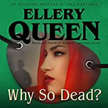Why So Dead?: The Tim Corrigan Mysteries, Book 3 (       UNABRIDGED) by Ellery Queen Narrated by Traber Burns
