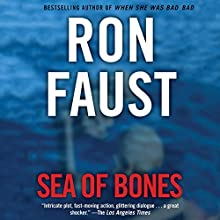 Sea of Bones (       UNABRIDGED) by Ron Faust Narrated by Kaleo Griffith