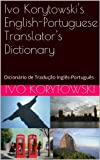 Ivo Korytowskis English-Portuguese Translators Dictionary (Portuguese Edition)