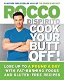 img - for Cook Your Butt Off!: Lose Up to a Pound a Day with Fat-Burning Foods and Gluten-Free Recipes book / textbook / text book