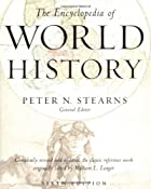 The Encyclopedia of World History: Peter N. Stearns: 0046442652377: Amazon.com: Books