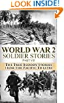 World War 2 Soldier Stories Part VII:...