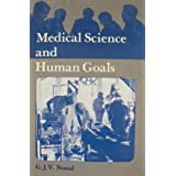 Medical Science and Human Goals, Nossal, Sir Gustav J. V.