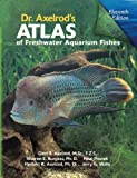 Dr. Axelrod's Atlas of Freshwater Aquarium Fishes (079380616X) by Axelrod, Glen S.