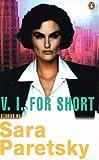 V.I. For Short (V.I Warshawski) (0140251235) by Sara Paretsky