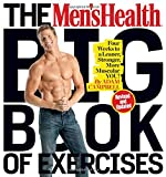 img - for The Men's Health Big Book of Exercises: Four Weeks to a Leaner, Stronger, More Muscular You! book / textbook / text book