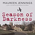 Season of Darkness (       UNABRIDGED) by Maureen Jennings Narrated by Tom Craig