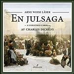 En julsaga [A Christmas Carol] | Charles Dickens