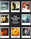 The Polaroid Book: Selections from the Polaroid Collections of Photography (Taschens 25th Anniversary Special Editions) (German Edition)