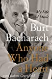 Burt Bacharach Anyone Who Had a Heart: The Autobiography of Burt Bacharach