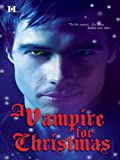 A Vampire for Christmas: Enchanted by Blood\Monsters Dont Do Christmas\When Herald Angels Sing\All I Want For Christmas (Hqn)