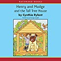 Henry and Mudge and the Tall Tree House Audiobook by Cynthia Rylant Narrated by George Guidall