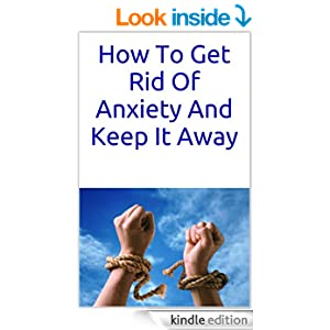 how to get rid of your anxiety