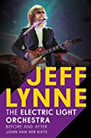 Jeff Lynne: Electric Light Orchestra - Before and After (English Edition)
