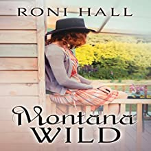 Montana Wild Audiobook by Roni Hall Narrated by Jennifer Cook Nice