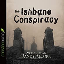 The Ishbane Conspiracy (       ABRIDGED) by Randy Alcorn Narrated by Randy Alcorn