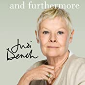 And Furthermore | [Judi Dench]
