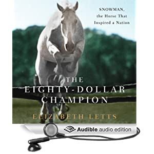 The Eighty-Dollar Champion - Snowman, The Horse That Inspired a Nation - Elizabeth Letts