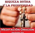 Poder para la riqueza divina y la Prosperidad (Spanish) – Meditación Oraciones Audiobook by Sunny Oye Narrated by Sunny Oye
