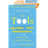 The Tools: 5 Tools to Help You Find Courage, Creativity, and Willpower--and Inspire You to Live Life in Forward...