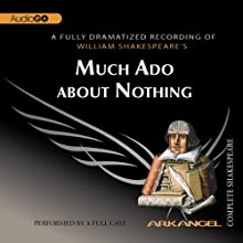 Much Ado about Nothing: Arkangel Shakespeare  by William Shakespeare Narrated by Saskia Reeves, Samuel West, Paul Jesson, Jason O'Mara, Abigail Docherty, Bryan Pringle