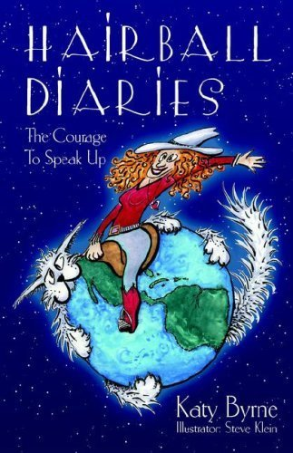 Hairball Diaries: The Courage to Speak Up by Byrne, Katy (2007) Paperback PDF