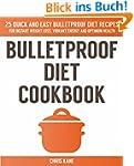 Bulletproof Diet Cookbook: 25 quick a...