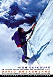 img - for High Exposure: An Enduring Passion for Everest and Unforgiving Places by David Breashears (1999-05-10) book / textbook / text book