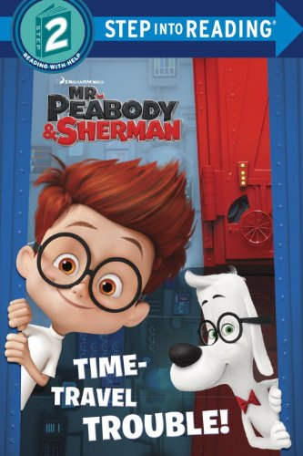 Time-Travel Trouble! (Mr. Peabody & Sherman) (Step into Reading)