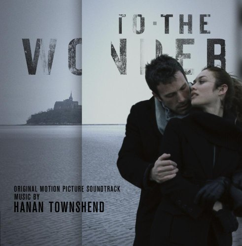 Hanan Townshend - To The Wonder (Original Motion Picture Soundtrack)