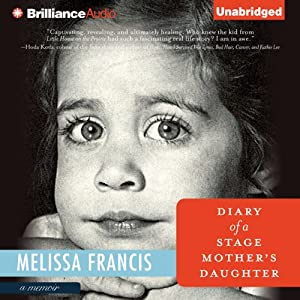 Diary of a Stage Mother's Daughter | [Melissa Francis]