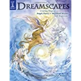 Dreamscapes: Creating Magical Angel, Faery & Mermaid Worlds In Watercolor ~ Stephanie Pui-Mun Law