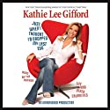 Just When I Thought I'd Dropped My Last Egg (       UNABRIDGED) by Kathie Lee Gifford Narrated by Kathie Lee Gifford
